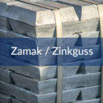 Zamak / Zinkguss
